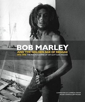 Kim Gottlie: Bob Marley and the Golden Age of Reggae (Hardcover)