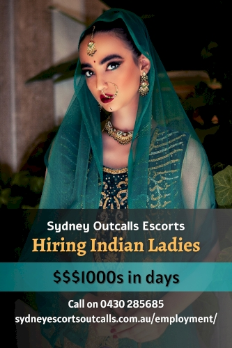 Hiring Indian Girls ♥ Be Sexy, Be Independent, Be Strong!  ♥ Call 0430 285 685 Now!